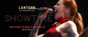 blog, showtime, lantern presents, spiegeltent, wexford, wexford town, whats on