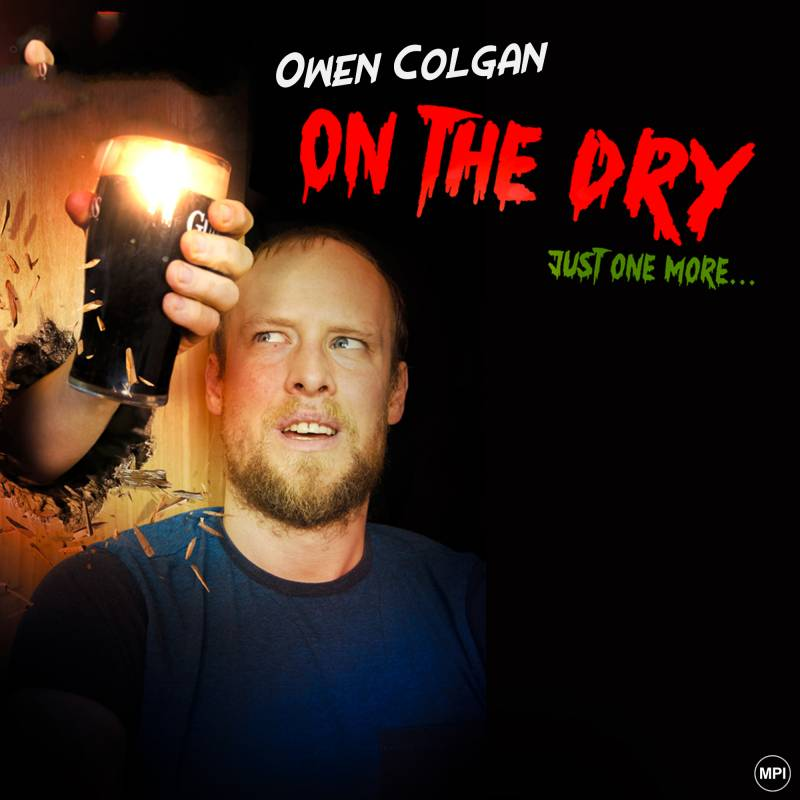 Owen Colgan, On the Dry, Wexford, Wexford Comedy, Crown Live, Lantern Presents